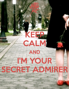 keep-calm-and-i-m-your-secret-admirer-1